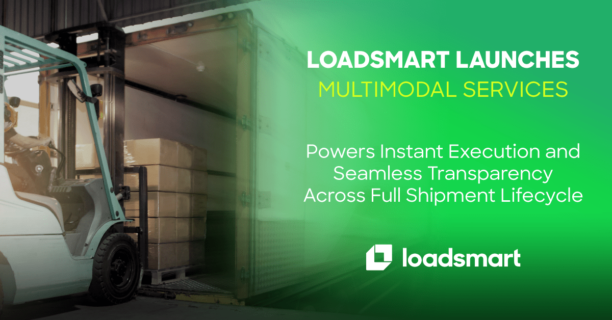 Loadsmart Launches Multimodal Services to Enable Maximum Visibility From the Port to the Road