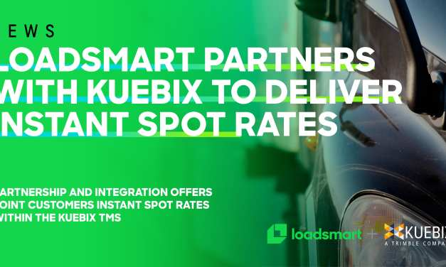 Loadsmart Partners with Kuebix to Deliver Instant Spot Rates