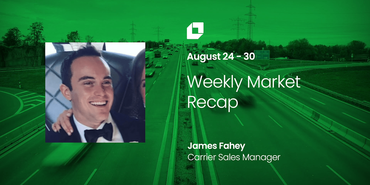 Loadsmart First Look Weekly Market Recap for Aug 24 – Aug 30.
