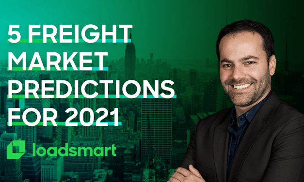 2020 Made You Ask Questions. In 2021, You'll Answer Them: Five Freight Predictions For 2021