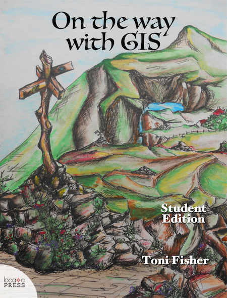 On the Way with GIS - Student and Teacher Edition by Toni Fisher