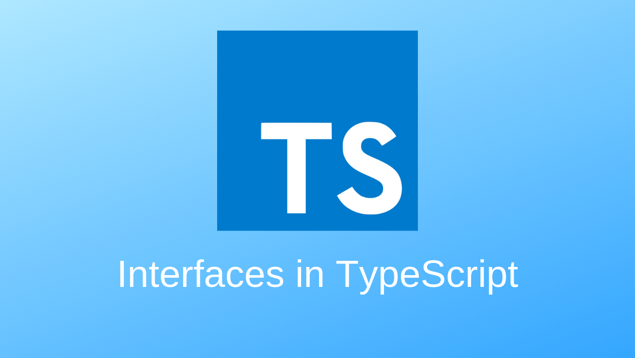 Interfaces in TypeScript: What are they and how do we use them