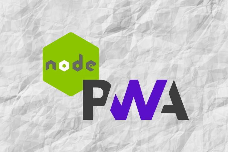 How to Build a Progressive Web App (PWA) With Node.js