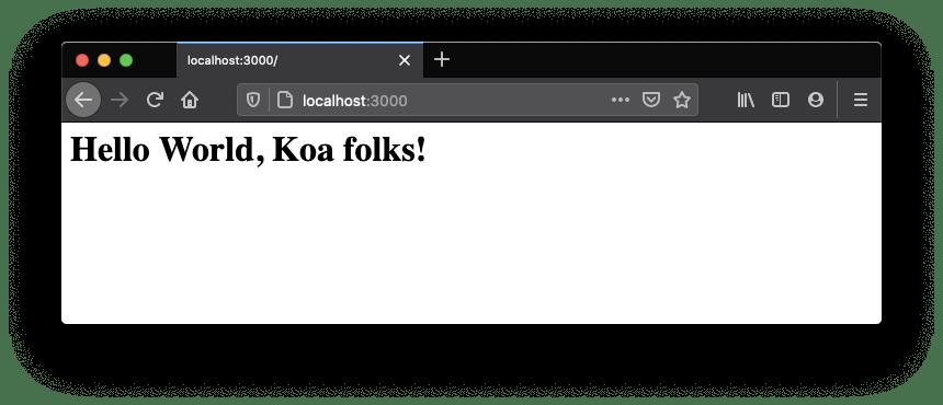 Hello world, koa folks!