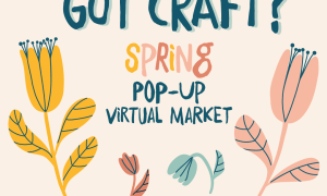 Got Craft? Spring Virtual Market