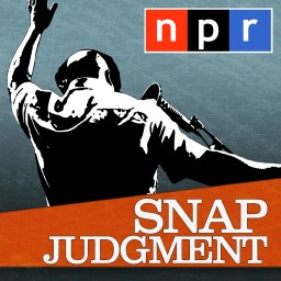 Snap Judgment Podcast on NPR