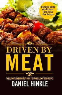 Driven By Meat: The Ultimate Smoking Meat Guide