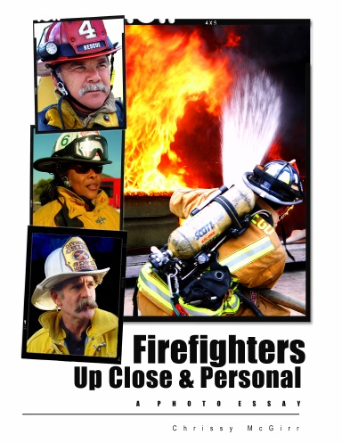 Firefighters Up Close & Personal: A Photo Essay