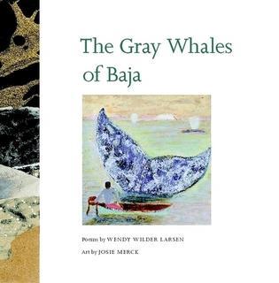 The Gray Whales of Baja By Wendy Wilder Larsen & Josie Merck