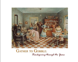 Gather to Gobble: Thanksgiving Through the Years