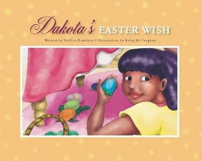 Dakota's Easter Wish by Vasilisa Hamilton
