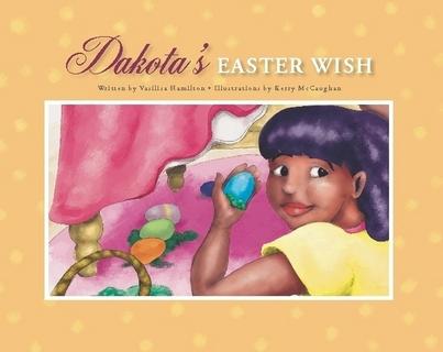 Dakota's Easter Wish by Vasilisa Hamilton
