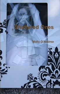 Shattered Ones By Molly D'Andrea
