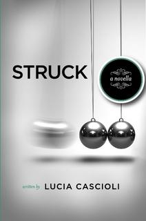 Struck, a Novella by Lucia Cascioli