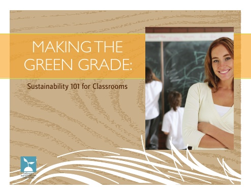 Making the Green Grade: Sustainability 101 for Classrooms