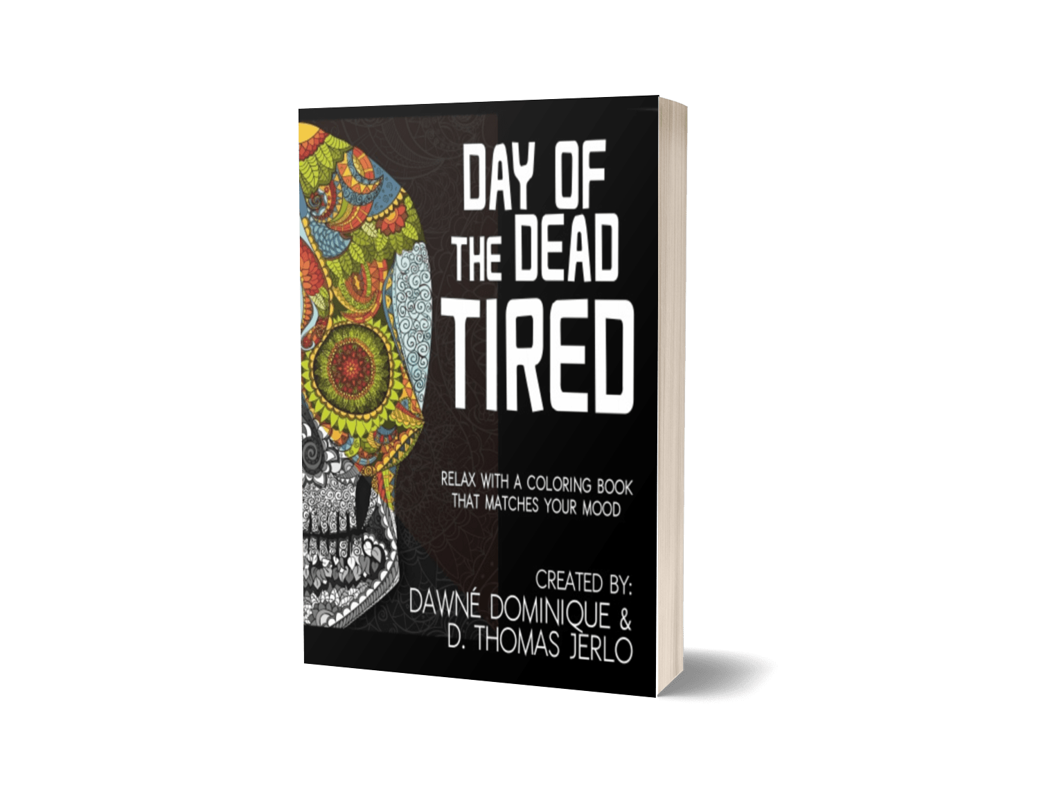 Day of the Dead Tired