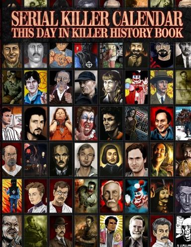 Serial Killer Calendar: This Day In Killer History