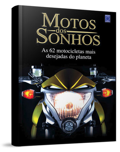 """Motos dos Sonhos – As 62 Motos mais Desejadas do Planeta"""