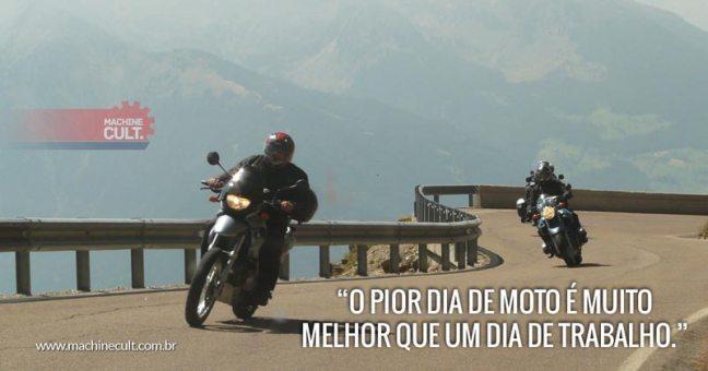 Frases de Moto: O pior dia de moto é muito melhor que um dia de trabalho