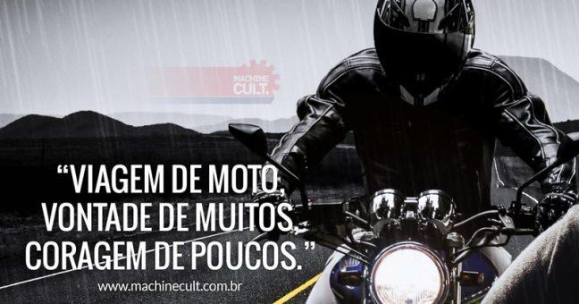 Viagem de moto, vontade de muitos, coragem de poucos.