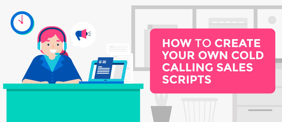 How to Create Your Own Cold Calling Sales Scripts