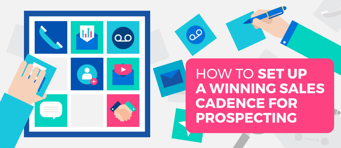 How to Set Up a Winning Sales Cadence For Prospecting