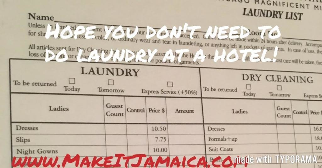 It will cost you a small fortune to have laundry done at a hotel ... unlike when you rent a villa in Jamaica