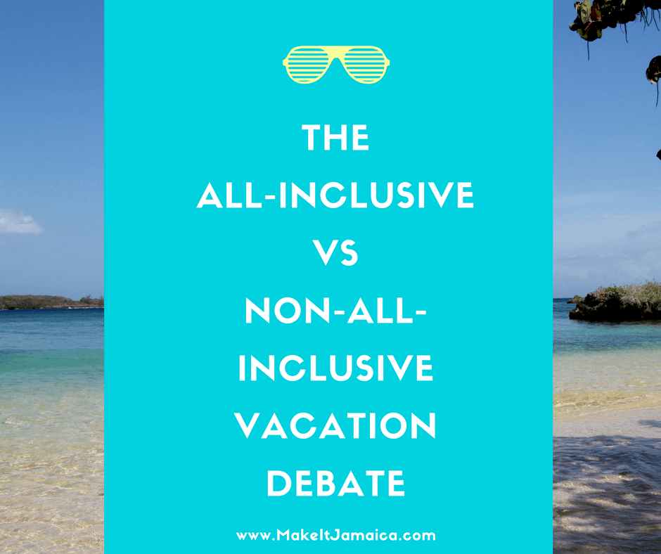 All Inclusive Versus Non Which Is The Better Deal