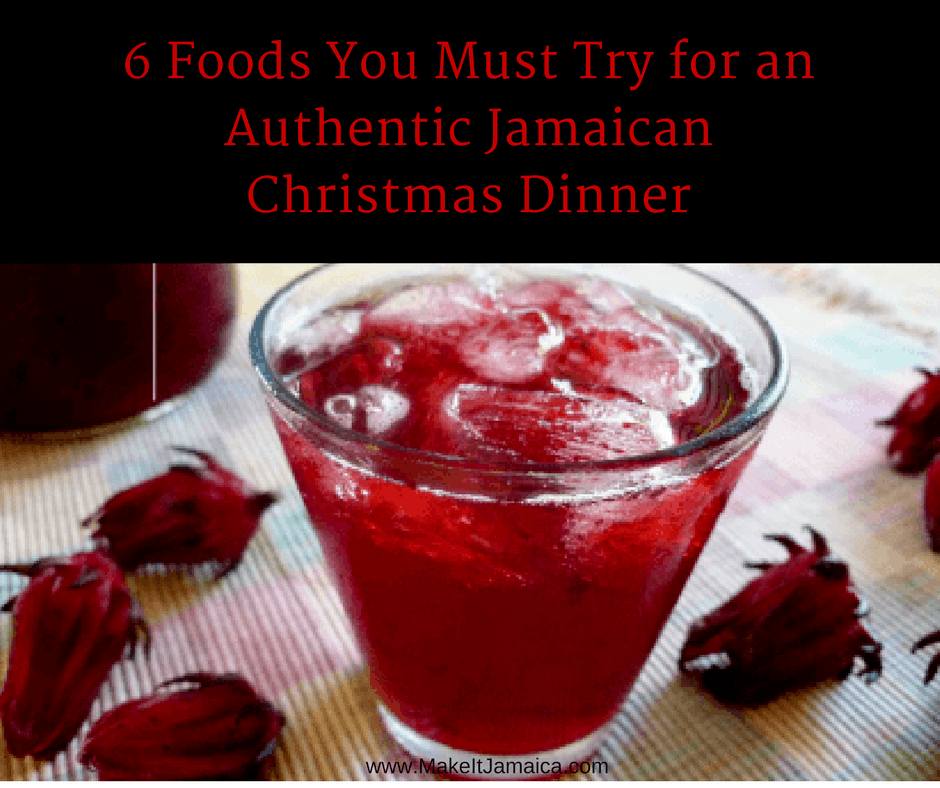 6 Foods You Must Try for an Authentic Jamaican Christmas Dinner