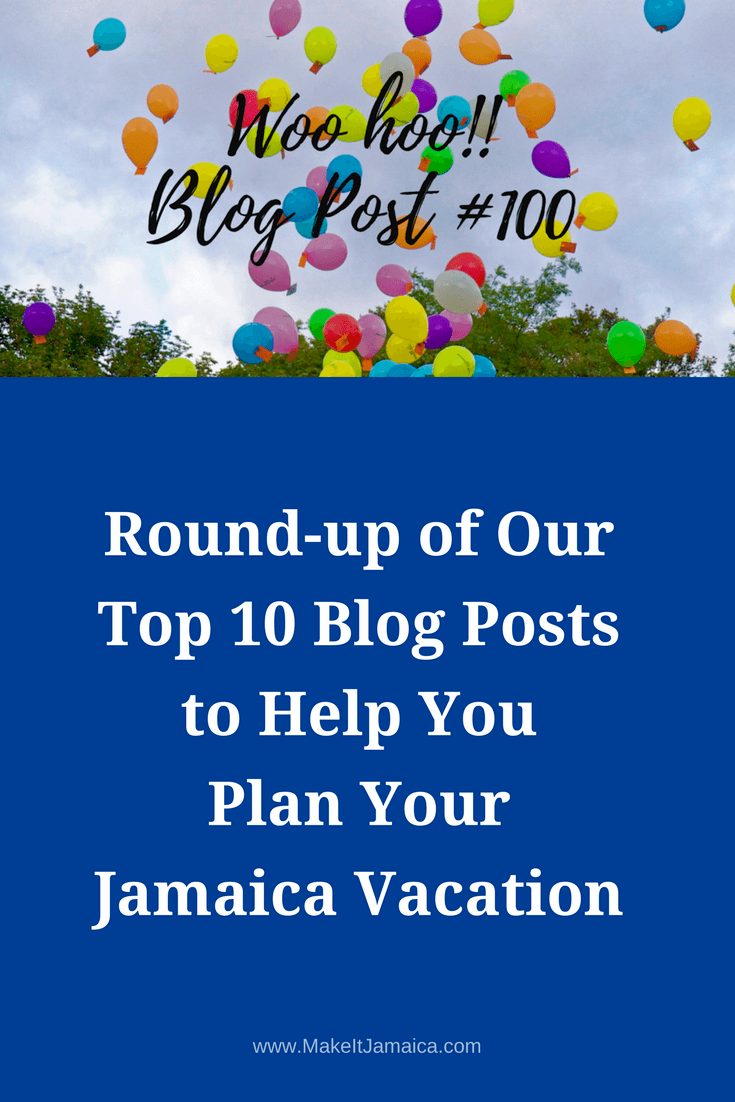 Round Up of !0 Blog Posts to Help You Plan Your Trip to Jamaica