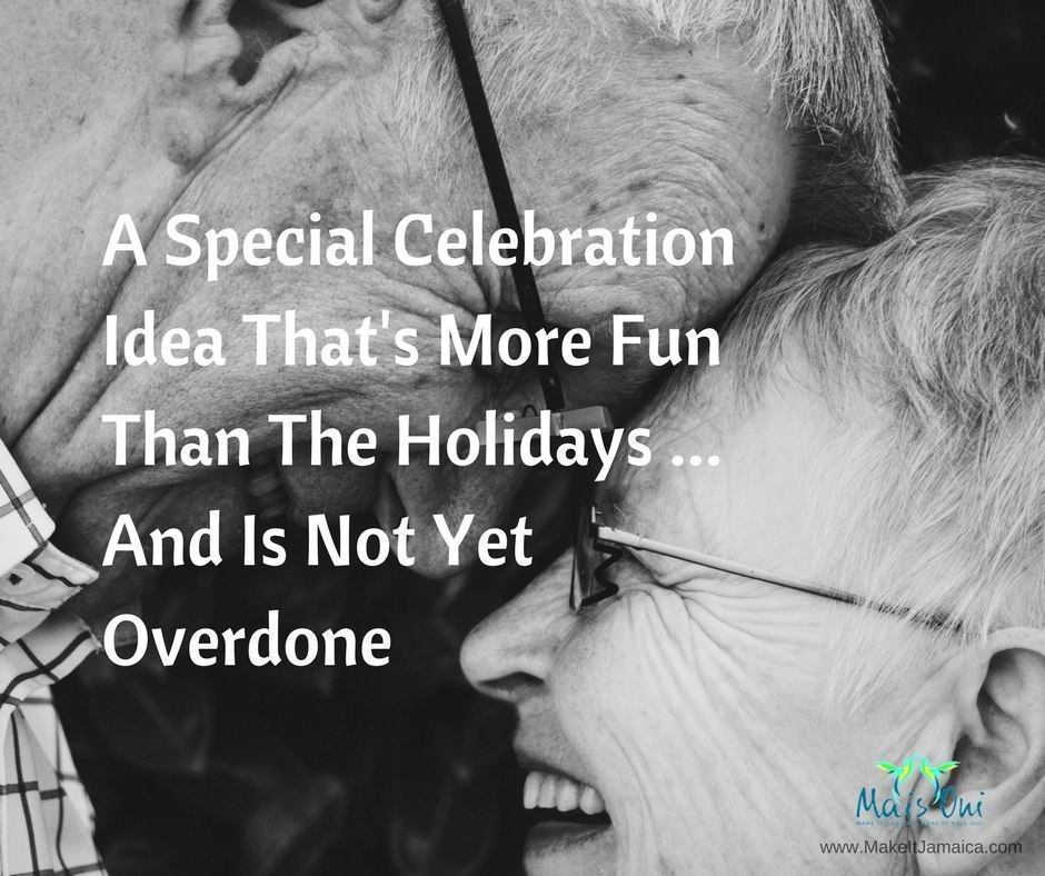 A Special Celebration Idea That's More Fun Than the Holidays ... And Is Not Yet Overdone