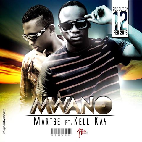"New Song by Martse ""Mwano"" featuring Kell Kay"