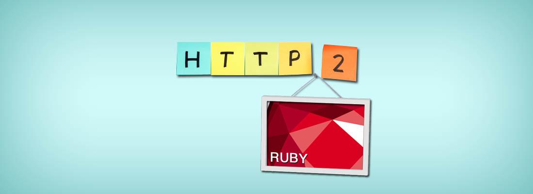 HTTP2-Ruby2