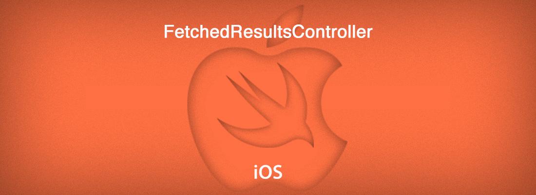 FetchedResultsController