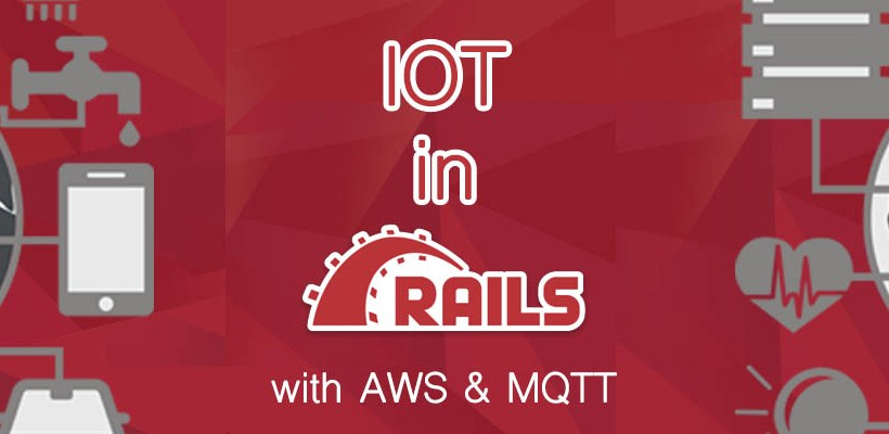 IoT in Rails with AWS & MQTT - Blog