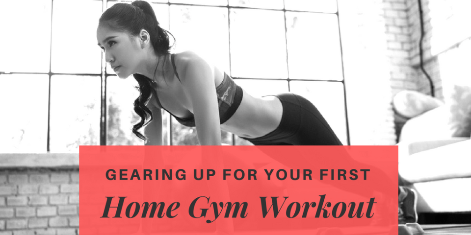 Gearing Up For Your First Home Gym Workout