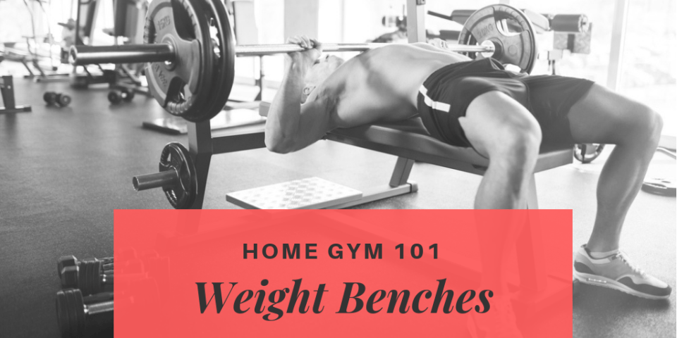 Home Gym 101_ How to Choose the Best Weight Bench