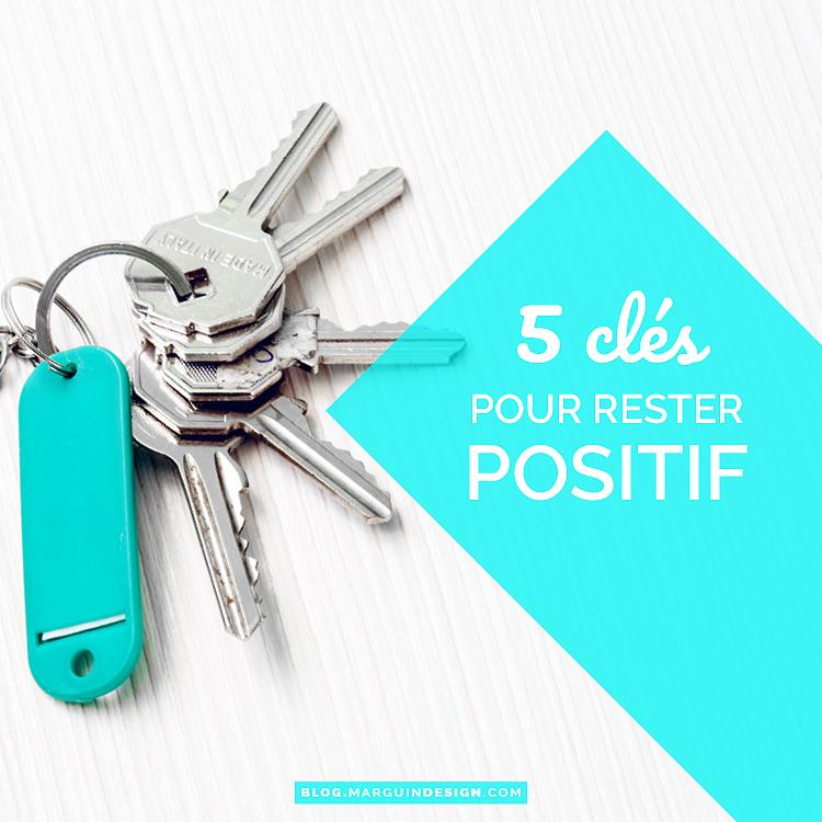 5 clés pour rester positif