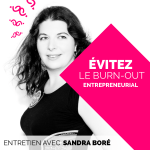 Eviter le burn out entrepreneurial