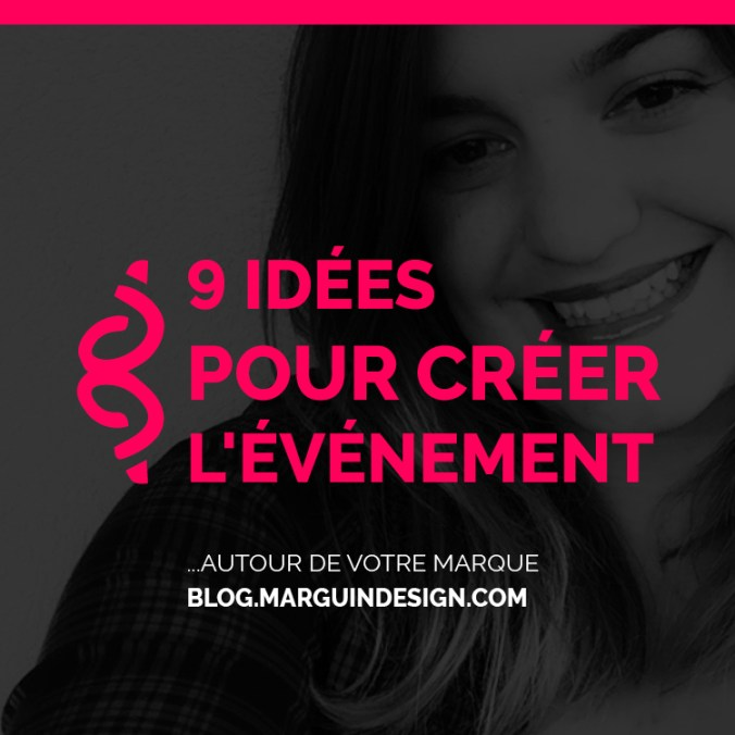 9 idees pour creer l evenement