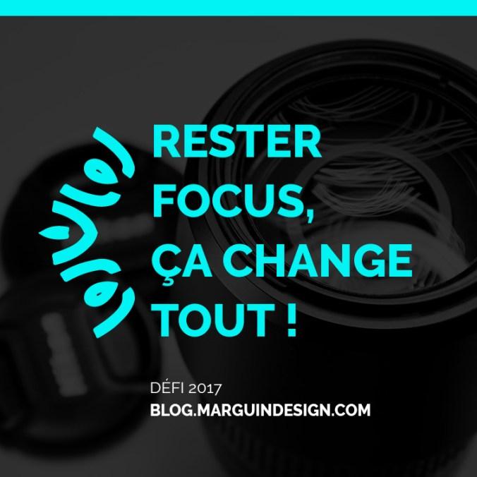 rester focus ca change tout