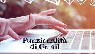 Google Gmail, dieci funzioni che forse non utilizzi