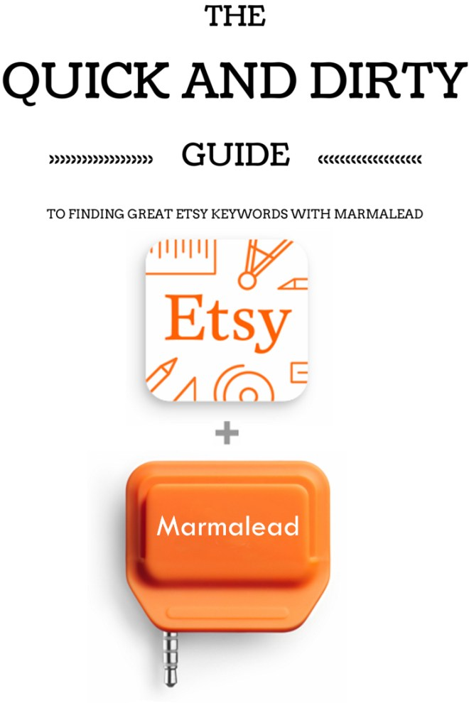 """""""How can I use Marmalead in finding great Etsy keywords?"""" We've been getting asked that question a lot. Well in this article, we will show you how to make Marmalead work for you."""