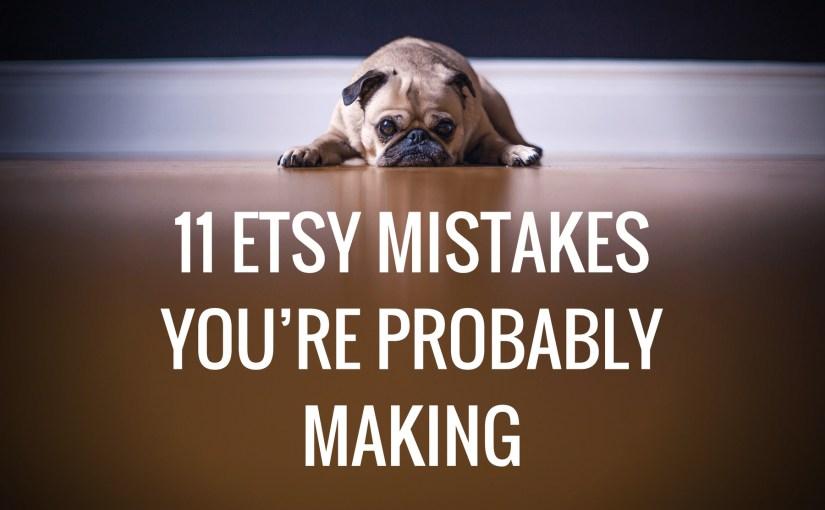 dda58706a2f 11 Etsy Mistakes You re Probably Making - Marmalead