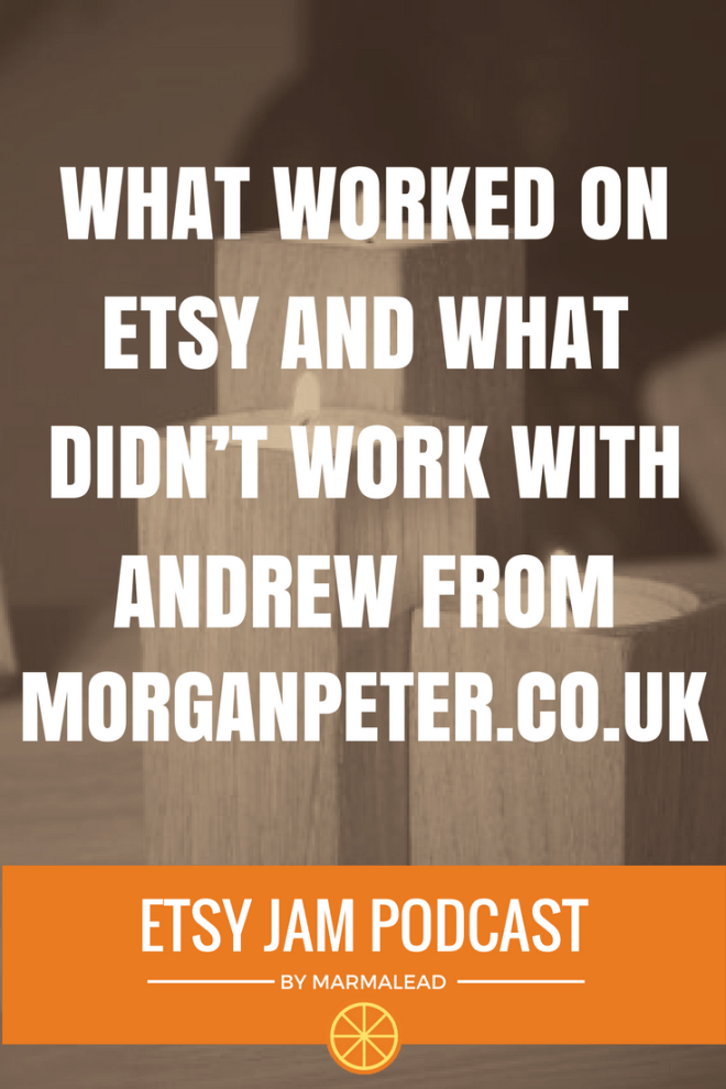 On this episode we talk to Andrew from MorganPeter.co.uk and two Etsy shops by nearly the same name. He was kind enough to share his story with us along with many things he's tried that did and didn't work!