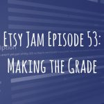 Episode 53: Making the Grade