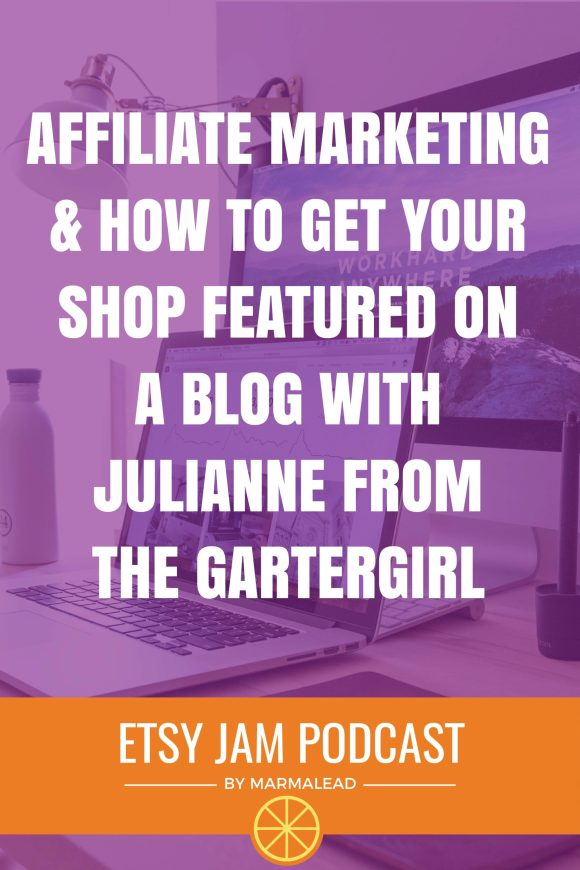 Get ready for two awesome back-to back episodes with Julianne from TheGarterGirl. In this episode, Julianne talks with us about blogging, staying in your niche, the importance of great photos, and more! Then next week, in part 2, we will take a deep dive and explore a promotional opportunity available to ALL Etsy sellers that hardly anyone is taking advantage of. Continuing reading for the first installment of this two part Jam!