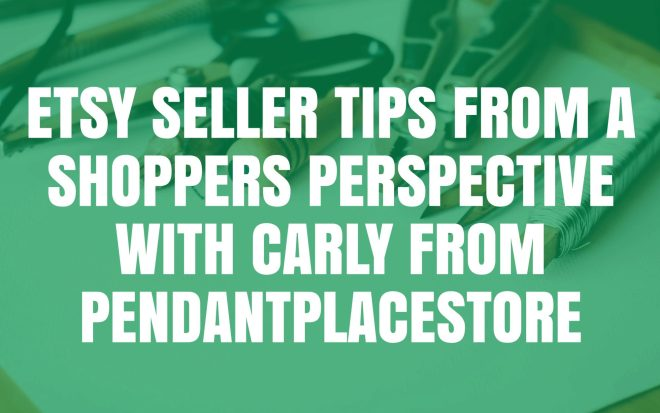 Etsy seller tips from a shopper's perspective