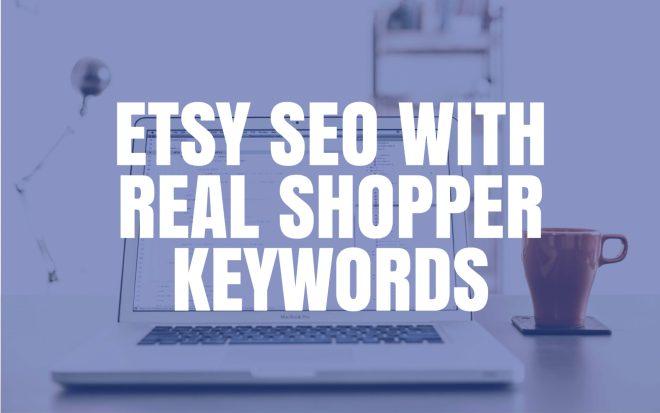 Etsy SEO with real shopper keywords