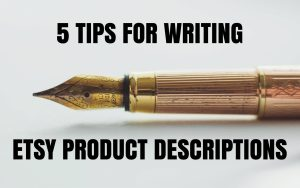 5 tips for writing Etsy product descriptions